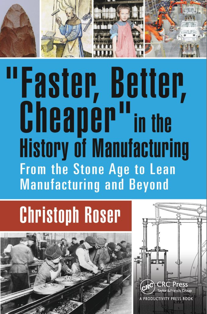 """""""Faster, Better, Cheaper"""" in the History of Manufacturing: From the Stone Age to Lean Manufacturing and Beyond"""