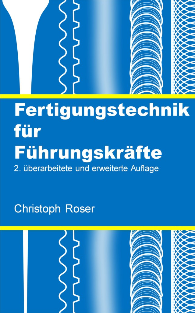Fertigungstechnik für Führungskräfte 2. Auflage